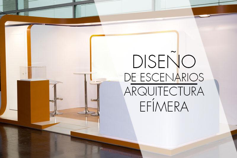 Diseño de escenarios y arquitectura efímera